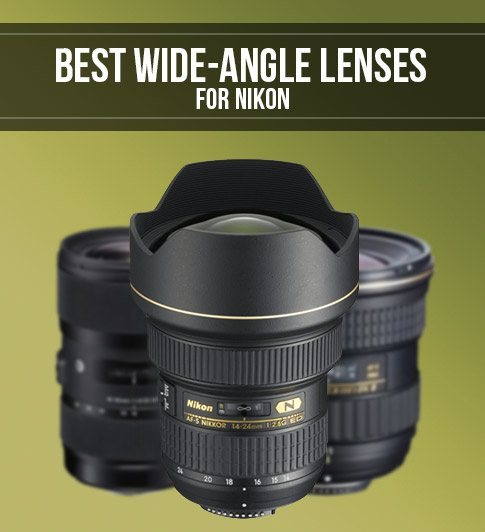 Best Wideangle Lenses For Nikon Dslrs Smashing Camera