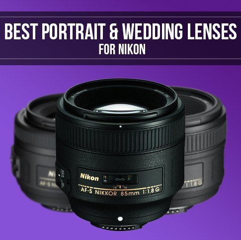 Best Portrait and Wedding Lenses for Nikon DSLRs | Smashing Camera